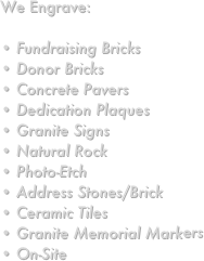 We Engrave:   Fundraising Bricks